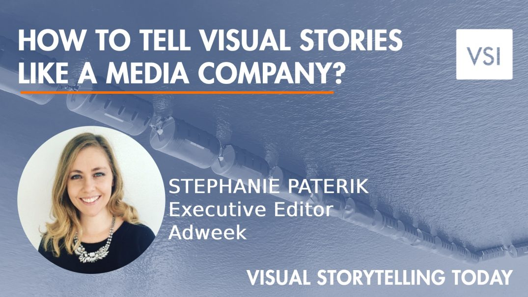 How to tell visual stories like a media company? Guest: Stephanie Paterik
