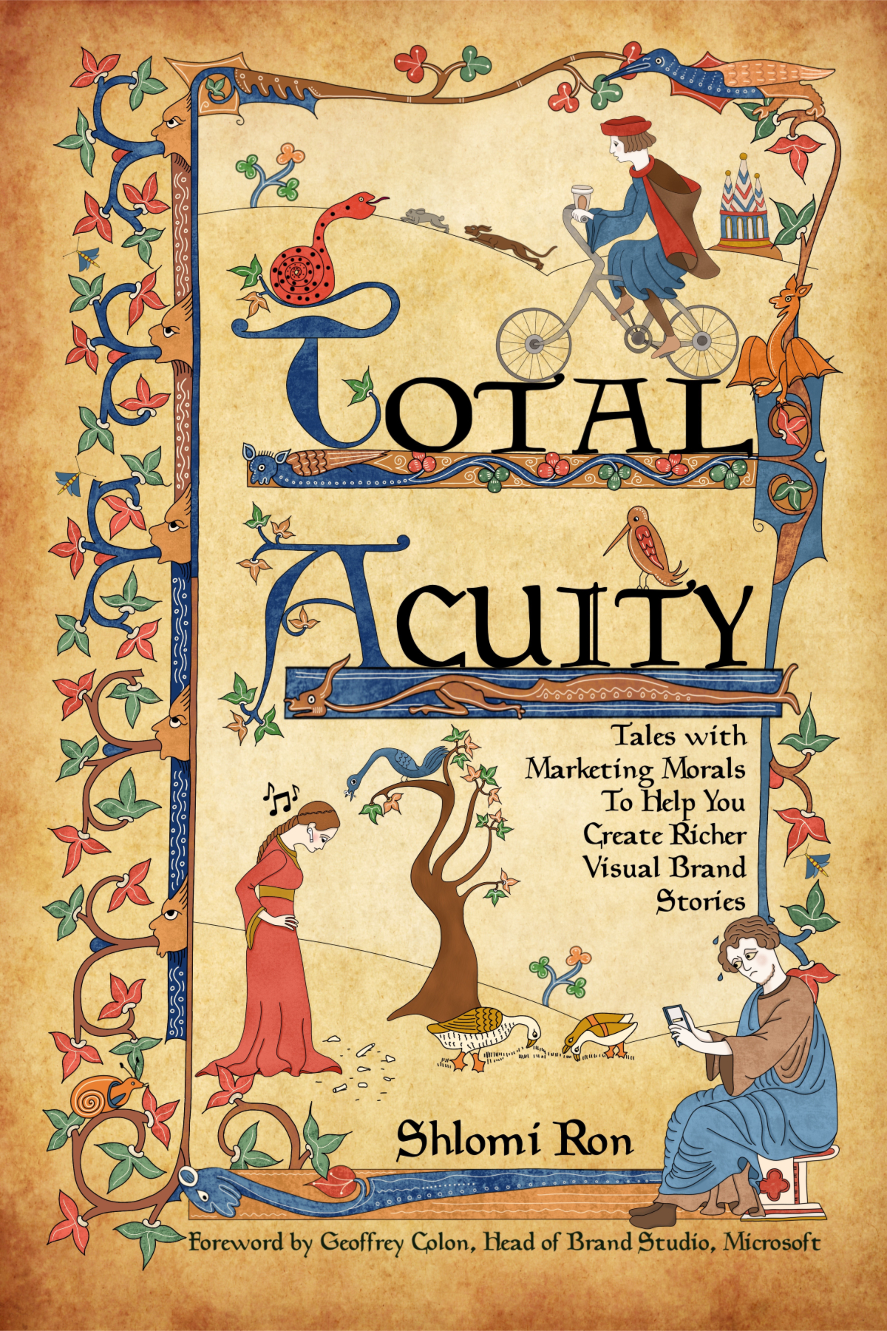 Total Acuity: Tales with Marketing Morals To Help You Create Richer, Visual Brand Stories